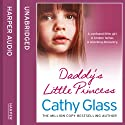 Daddy's Little Princess Hörbuch von Cathy Glass Gesprochen von: Denica Fairman