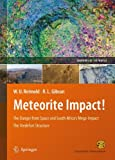 img - for Meteorite Impact!: The Danger from Space and South Africa's Mega-Impact The Vredefort Structure (Geoparks of the World) book / textbook / text book
