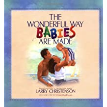 Wonderful Way Babies Are Made, The