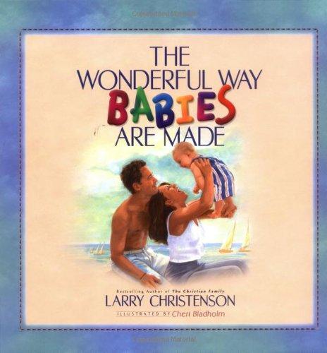 The Wonderful Way Babies Are Made (Bethany Backyard)