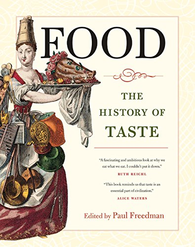 (Food: The History of Taste (California Studies in Food and Culture) )