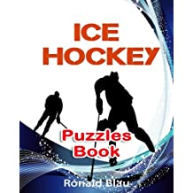 Ice Hockey Puzzles Book: Ice Hockey Word Searches, Cryptograms, Alphabet Soups, Dittos, Piece By Piece Puzzles All You Want to Challenge to Keep Your Brain Young