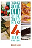change your bad eating habits in just 4 weeks: a food journal