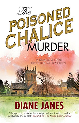 (Poisoned Chalice Murder, The: A 1920s English mystery (A Black and Dod Mystery))