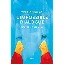 L'Impossible Dialogue: Sciences et religions