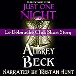 Just One Night (Le Débauché Club) | Aubrey Beck