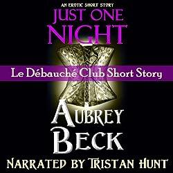 Just One Night (Le Débauché Club)