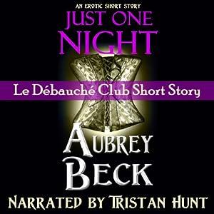 Just One Night (Le Débauché Club) Audiobook
