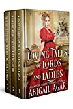 Loving Tales of Lords and Ladies: A Historical Regency Romance Collection