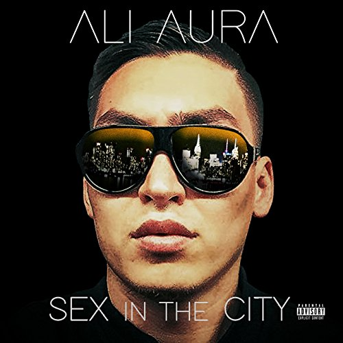 Sex In The City [Explicit]