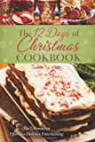 The Twelve Days of Christmas Cookbook, Barbour Publishing, Inc. Staff and Marla Tipton, 160260956X