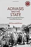 "Alf Gunvald Nilsen, ""Adivasis and the State: Subalternity and Citizenship in India's Bhil Heartland""(Cambridge UP, 2018)"