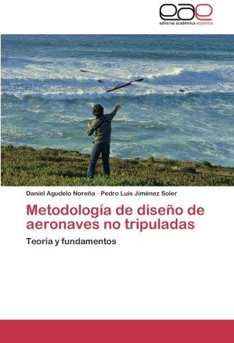 Descargar Libro Metodologia De Diseno De Aeronaves No Tripuladas Agudelo Norena Daniel