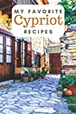 My favorite Cypriot recipes: Blank book for great recipes and meals