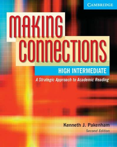 Making Connections High Intermediate: A Strategic Approach to Academic Reading, Second Edition (Student Book)