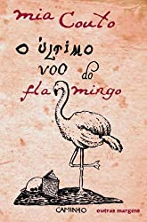O Último Voo do Flamingo (Portuguese Edition)