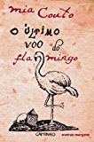 O Último Voo do Flamingo (Portuguese Edition)