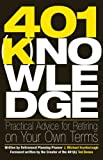 img - for 401(k)nowledge: Practical Advice for Retiring on Your Own Terms book / textbook / text book