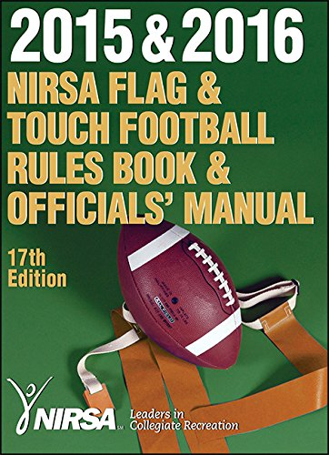 2015 & 2016 NIRSA Flag & Touch Football Rules Book & Officials' Manual 17th Edition