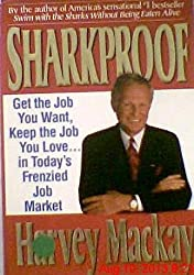 Sharkproof: Get the Job You Want, Keep the Job You Love...in Today's Frenzied Job Market