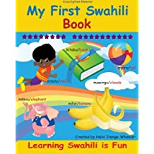 My First Swahili Book: Learning Swahili Is Fun!