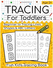 Tracing For Toddlers: Beginner to Tracing Lines, Shapes & ABC Letters (Fun Kids Tracing Book)