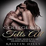 College Girl Tells All: First Time Seduced by Older Huge Man | Kristin Hills