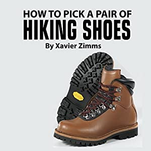 How to Pick Out a Pair of Hiking Shoes Audiobook