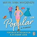 Popular: A Memoir - Vintage Wisdom for a Modern Geek | Maya Van Wagenen