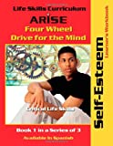 Life Skills Curriculum: ARISE Four Wheel Drive for the Mind, Book 1, Edmund F. Benson and Susan Benson, 1586140248