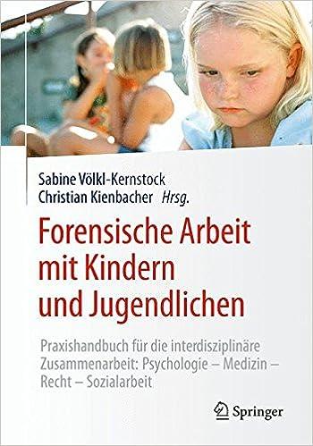 Forensische Arbeit mit Kindern und Jugendlichen: Praxishandbuch für ...