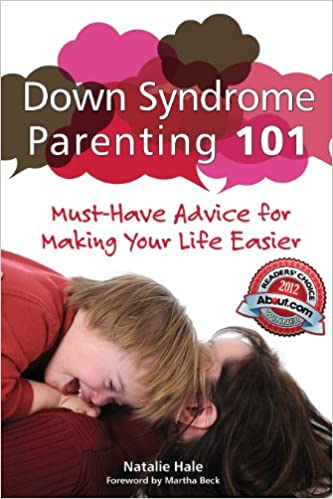 Down Syndrome Parenting 101 Must-Have Advice for Making Your Life Easier