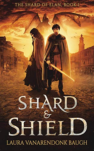 Shard & Shield (The Shard of Elan Book 1)