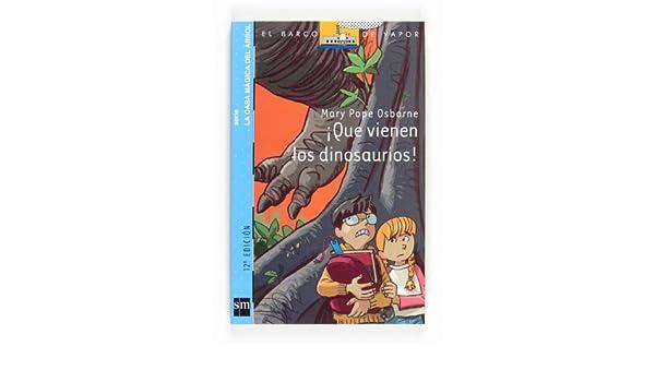 Que vienen los dinosaurios: Mary Pope Osborne: 9788467539837: Amazon.com: Books