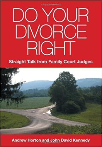 Do your divorce right straight talk from family court judges do your divorce right straight talk from family court judges andrew horton john david kennedy 9780982795538 amazon books solutioingenieria Image collections