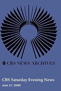 CBS Saturday Evening News (June 17, 2006)