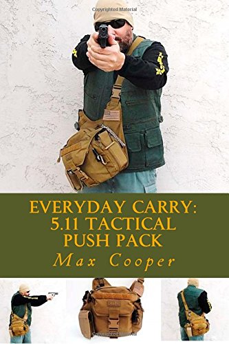 Everyday Carry: 5.11 Tactical PUSH Pack: Amazon.es: Cooper, Max: Libros en idiomas extranjeros
