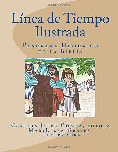 Linea de Tiempo Ilustrada: Panorama Historico de la Biblia (Volume 3) (Spanish Edition) [Jappe-Gomez, Claudia] (Tapa Blanda)