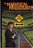 img - for The Hidden Millionaire: Twelve Principles to Uncovering the Entrepreneur in You by Anthony Morrison (2008-09-01) book / textbook / text book