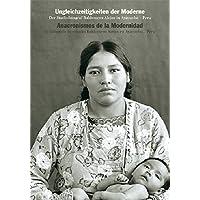 Ungleichzeitigkeiten der Moderne, Anacronismos de la Modernidad: Der Studiofotograf Baldomero Alejos in Ayacucho, Peru; El fotógrafo de estudio Baldomero Alejos en Ayacucho, Peru