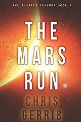 The Mars Run (The Pirates Trilogy) Paperback