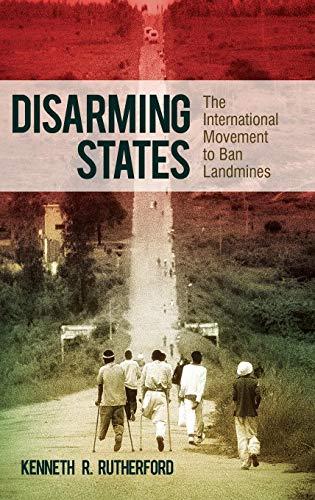 Disarming States: The International Movement to Ban Landmines (Praeger Security International)