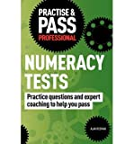 img - for Practise & Pass Professional: Numeracy Tests: Over 500 Questions to Help You Pass Numeracy Tests (Practice & Pass Professional) (Paperback) - Common book / textbook / text book