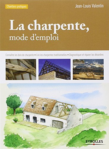 La charpente, mode d'emploi by Jean-Louis Valentin (2014-02-13)