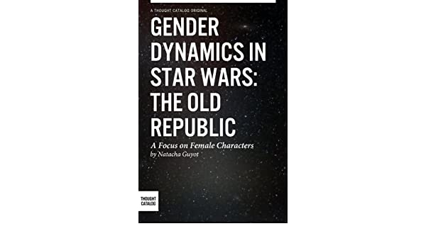 Gender Dynamics in Star Wars: The Old Republic, A focus on female characters