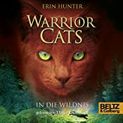 In die Wildnis (Warrior Cats 1) | Erin Hunter