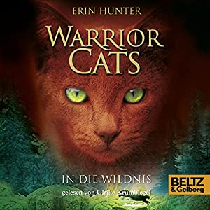 In die Wildnis (Warrior Cats 1) Hörbuch