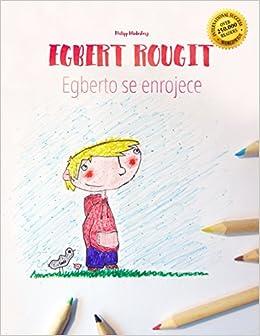 Egbert rougit Egberto se enrojece: Un livre à colorier pour ...