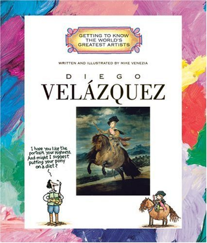 Diego Velazquez (Getting to Know the World's Greatest Artists (Paperback)) by Mike Venezia (2004-09-01) (Venezia Cover)