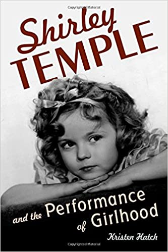 Book Shirley Temple and the Performance of Girlhood